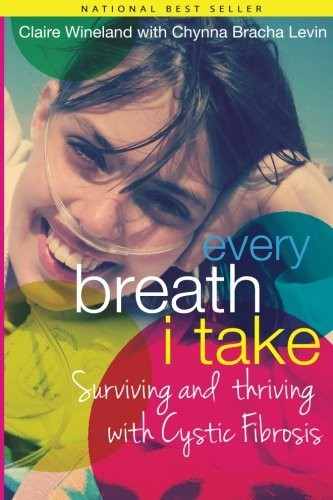 Every Breath I Take, Surviving and Thriving with Cystic Fibrosis